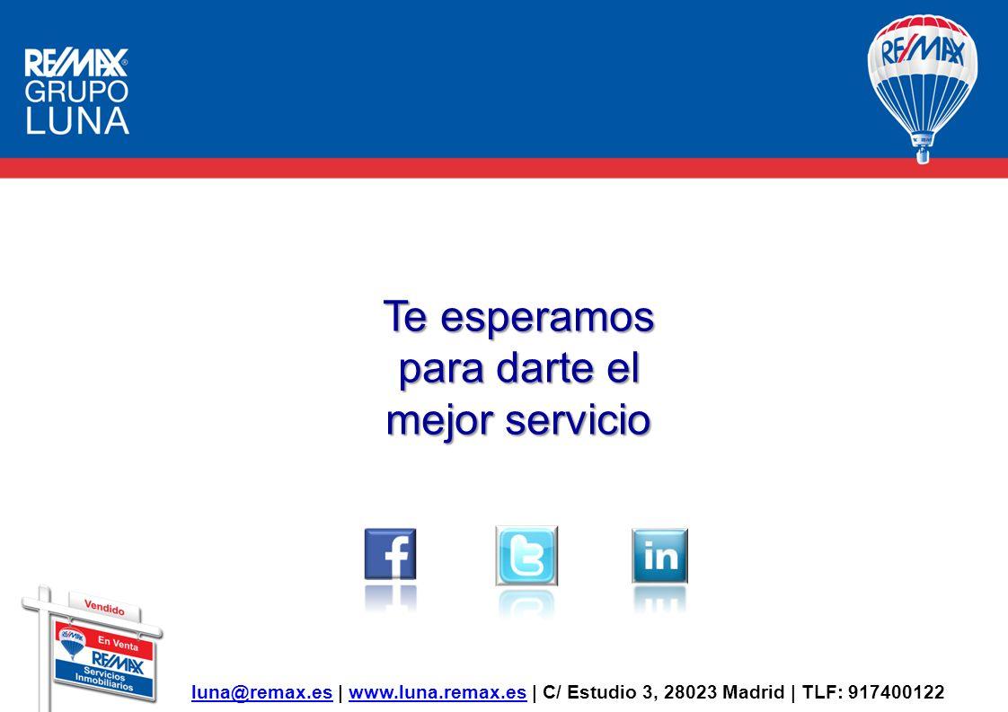 luna@remax.esluna@remax.es | www.luna.remax.es | C/ Estudio 3, 28023 Madrid | TLF: 917400122www.luna.remax.es Te esperamos para darte el mejor servici