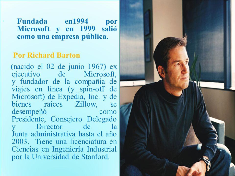 Fundada en1994 por Microsoft y en 1999 salió como una empresa pública. Por Richard Barton (nacido el 02 de junio 1967) ex ejecutivo de Microsoft, y fu