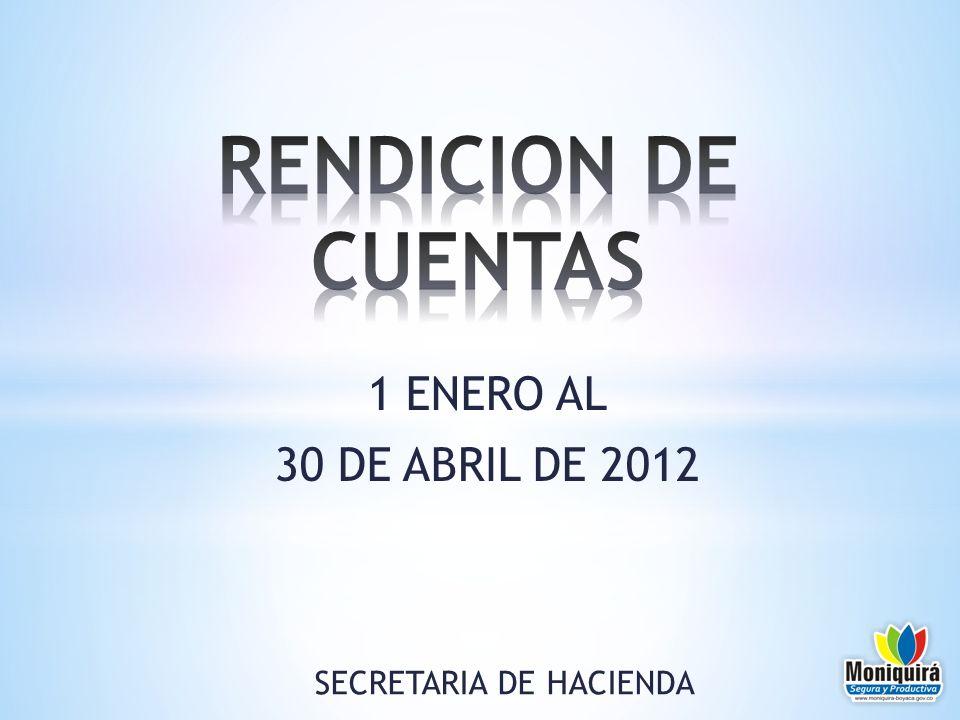1 ENERO AL 30 DE ABRIL DE 2012 SECRETARIA DE HACIENDA