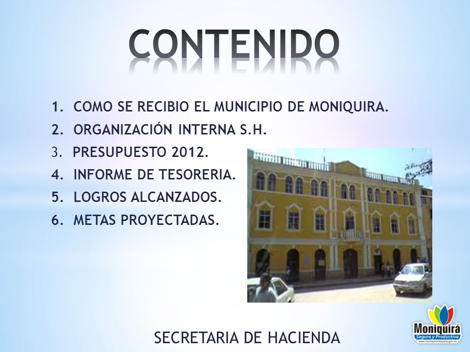 1.COMO SE RECIBIO EL MUNICIPIO DE MONIQUIRA. 2. ORGANIZACIÓN INTERNA S.H.