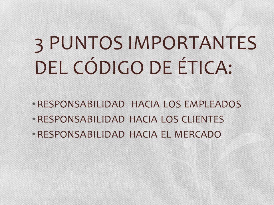 RESPONSABILIDAD HACIA LOS EMPLEADOS Respeto a todas las personas Política contra el acoso Seguridad e higiene Sistemas de comunicación (incluidos el teléfono, el correo electrónico e Internet)