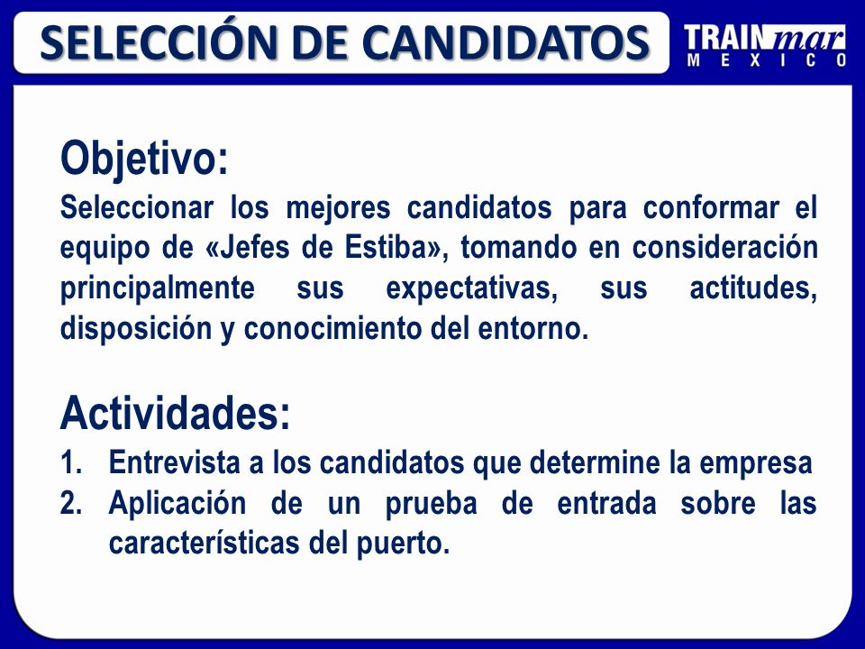 Objetivo: Seleccionar los mejores candidatos para conformar el equipo de «Jefes de Estiba», tomando en consideración principalmente sus expectativas,