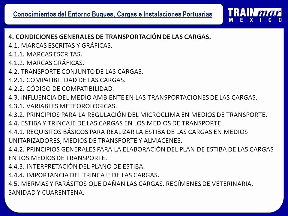4. CONDICIONES GENERALES DE TRANSPORTACIÓN DE LAS CARGAS. 4.1. MARCAS ESCRITAS Y GRÁFICAS. 4.1.1. MARCAS ESCRITAS. 4.1.2. MARCAS GRÁFICAS. 4.2. TRANSP