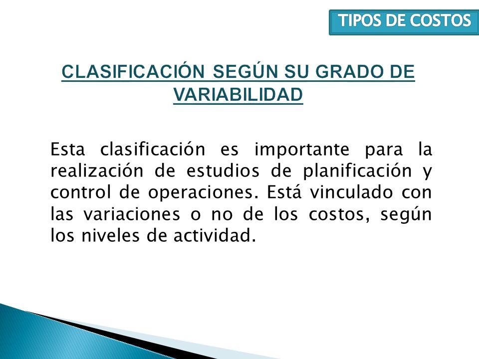 Esta clasificación es importante para la realización de estudios de planificación y control de operaciones. Está vinculado con las variaciones o no de