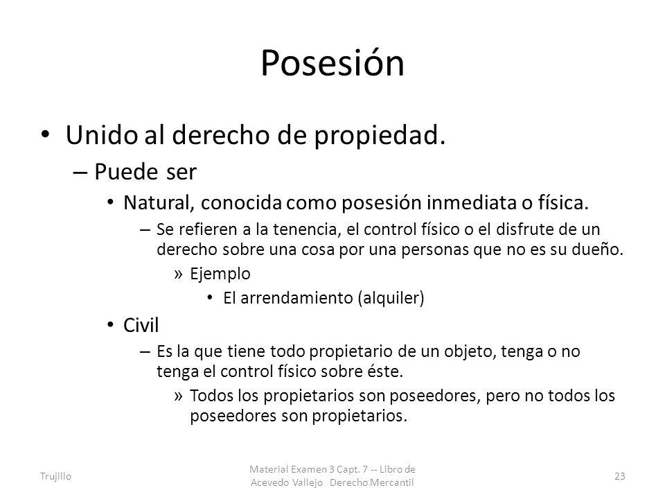 Posesión Unido al derecho de propiedad. – Puede ser Natural, conocida como posesión inmediata o física. – Se refieren a la tenencia, el control físico
