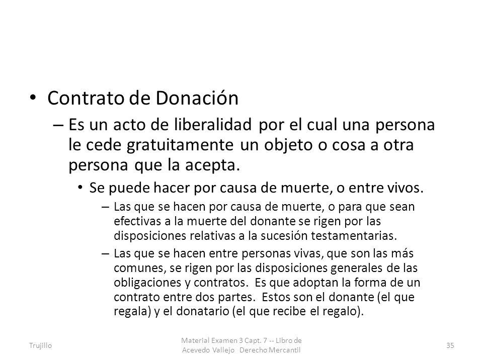 Contrato de Donación – Es un acto de liberalidad por el cual una persona le cede gratuitamente un objeto o cosa a otra persona que la acepta. Se puede