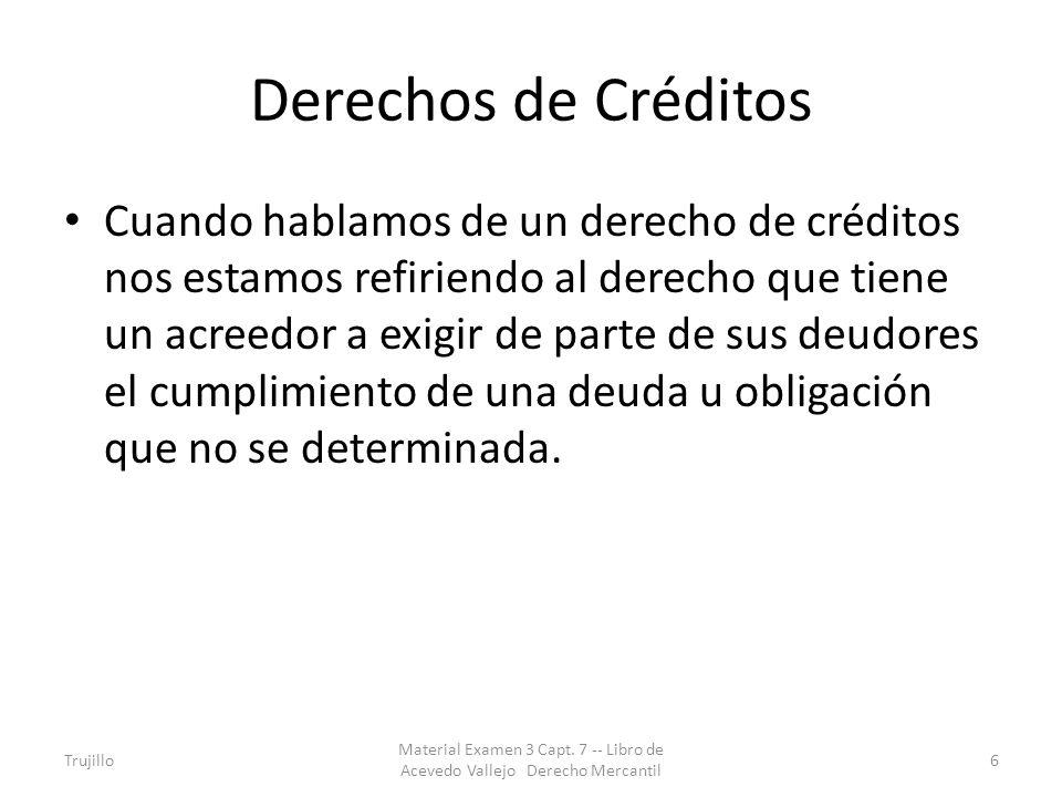 Derechos de Créditos Cuando hablamos de un derecho de créditos nos estamos refiriendo al derecho que tiene un acreedor a exigir de parte de sus deudor