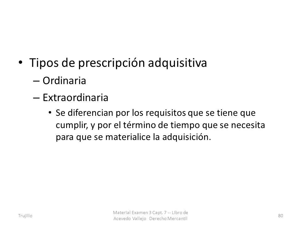 Tipos de prescripción adquisitiva – Ordinaria – Extraordinaria Se diferencian por los requisitos que se tiene que cumplir, y por el término de tiempo