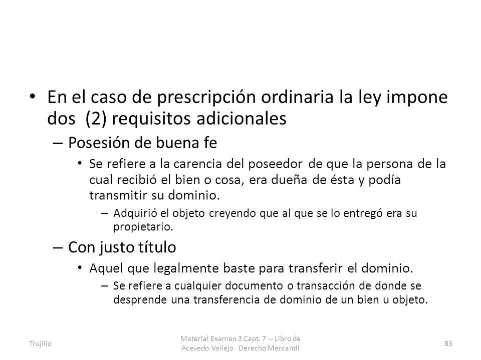 En el caso de prescripción ordinaria la ley impone dos (2) requisitos adicionales – Posesión de buena fe Se refiere a la carencia del poseedor de que