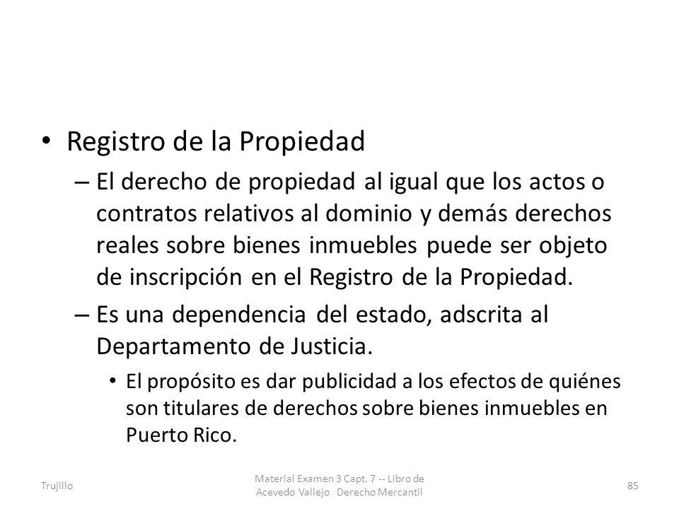 Registro de la Propiedad – El derecho de propiedad al igual que los actos o contratos relativos al dominio y demás derechos reales sobre bienes inmueb
