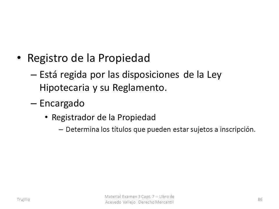 Registro de la Propiedad – Está regida por las disposiciones de la Ley Hipotecaria y su Reglamento. – Encargado Registrador de la Propiedad – Determin