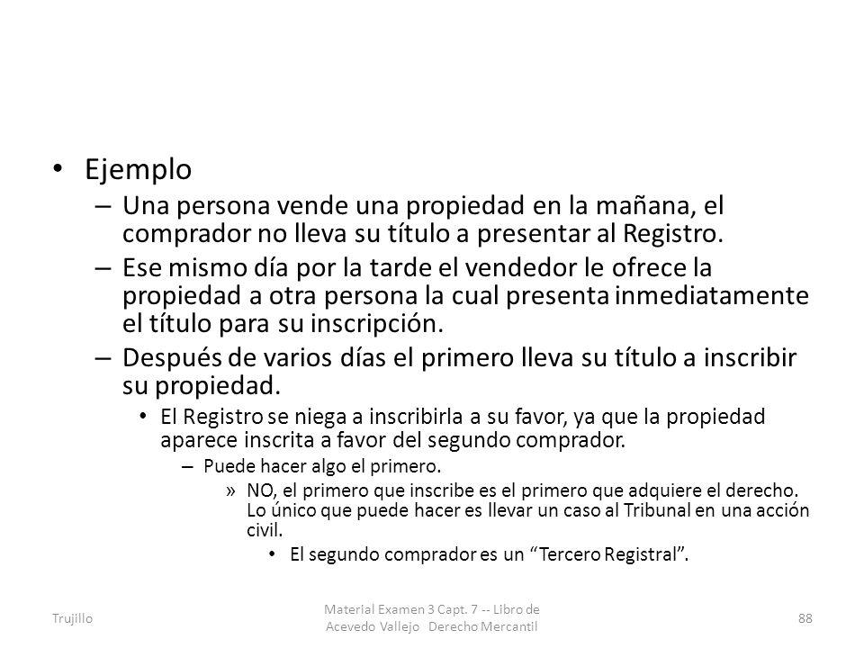 Ejemplo – Una persona vende una propiedad en la mañana, el comprador no lleva su título a presentar al Registro. – Ese mismo día por la tarde el vende