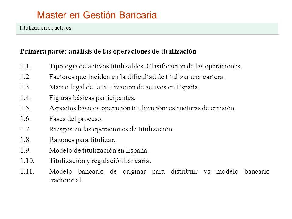 Master en Gestión Bancaria Titulización de activos. Primera parte: análisis de las operaciones de titulización 1.1.Tipología de activos titulizables.