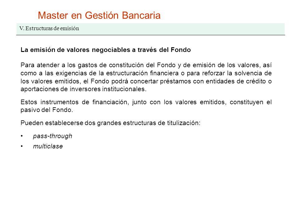 Master en Gestión Bancaria V. Estructuras de emisión La emisión de valores negociables a través del Fondo Para atender a los gastos de constitución de