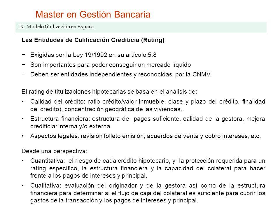 Master en Gestión Bancaria IX. Modelo titulización en España Las Entidades de Calificación Crediticia (Rating) Exigidas por la Ley 19/1992 en su artíc