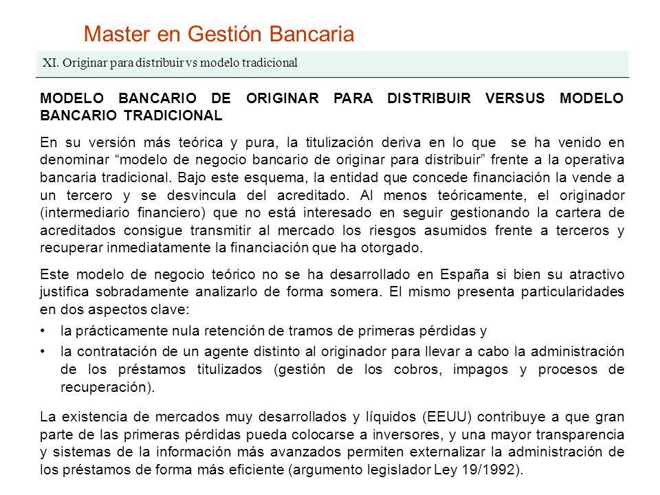Master en Gestión Bancaria XI. Originar para distribuir vs modelo tradicional MODELO BANCARIO DE ORIGINAR PARA DISTRIBUIR VERSUS MODELO BANCARIO TRADI