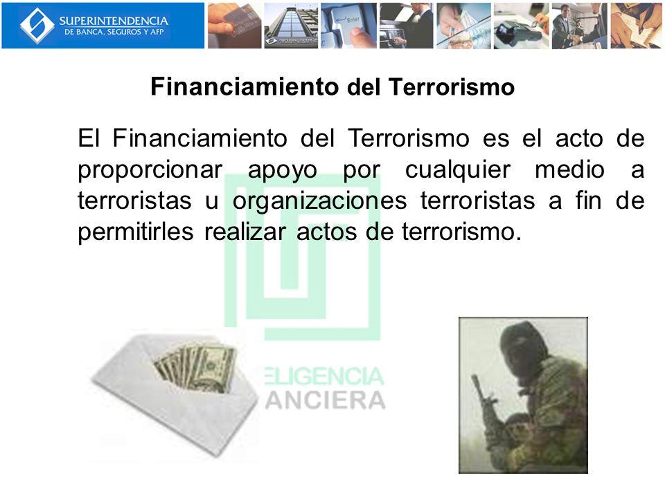 El Financiamiento del Terrorismo es el acto de proporcionar apoyo por cualquier medio a terroristas u organizaciones terroristas a fin de permitirles