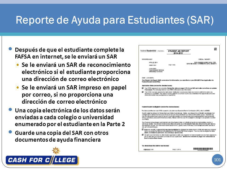 101 Después de que el estudiante complete la FAFSA en internet, se le enviará un SAR Se le enviará un SAR de reconocimiento electrónico si el estudian