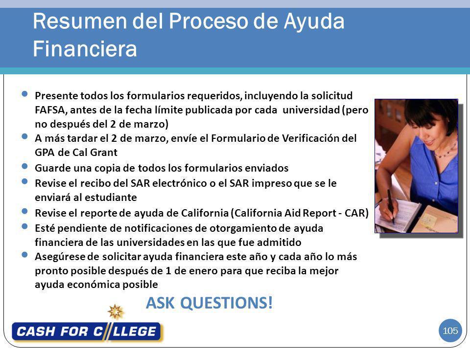 105 Presente todos los formularios requeridos, incluyendo la solicitud FAFSA, antes de la fecha límite publicada por cada universidad (pero no después