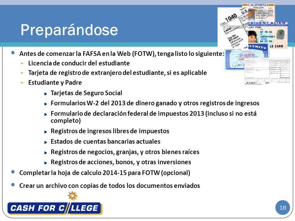 Antes de comenzar la FAFSA en la Web (FOTW), tenga listo lo siguiente: Licencia de conducir del estudiante Tarjeta de registro de extranjero del estud
