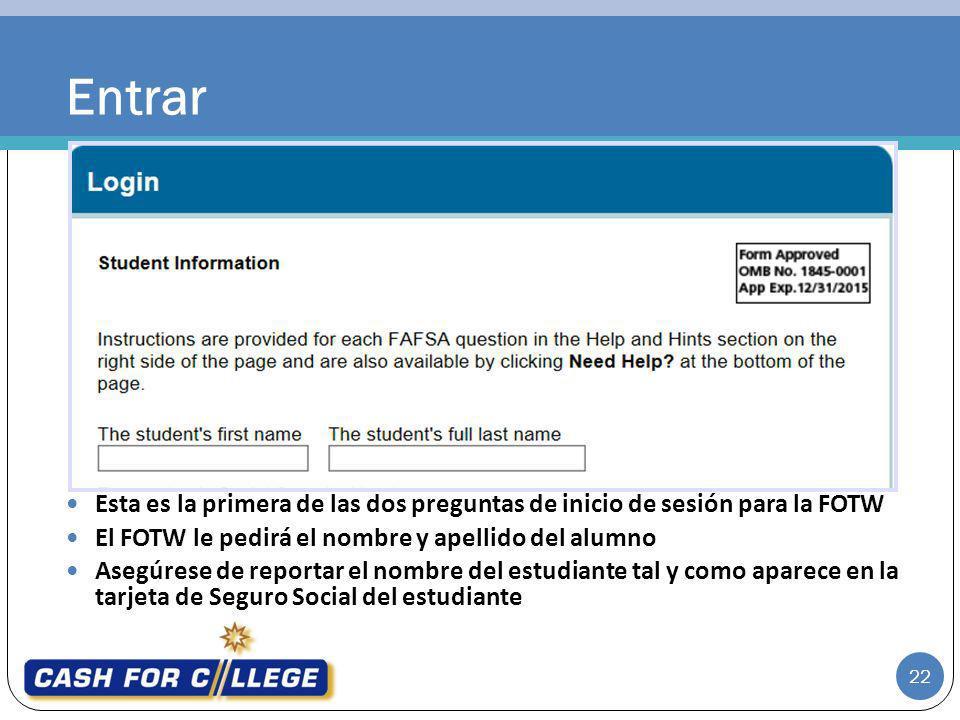 Entrar 22 Esta es la primera de las dos preguntas de inicio de sesión para la FOTW El FOTW le pedirá el nombre y apellido del alumno Asegúrese de repo
