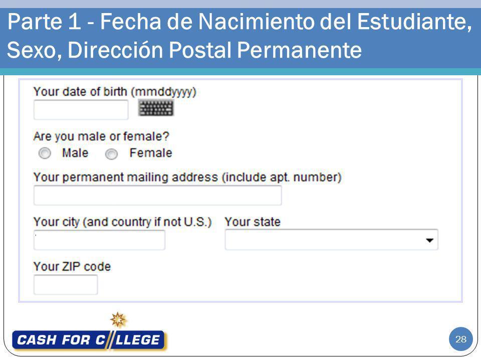 Parte 1 - Fecha de Nacimiento del Estudiante, Sexo, Dirección Postal Permanente 28
