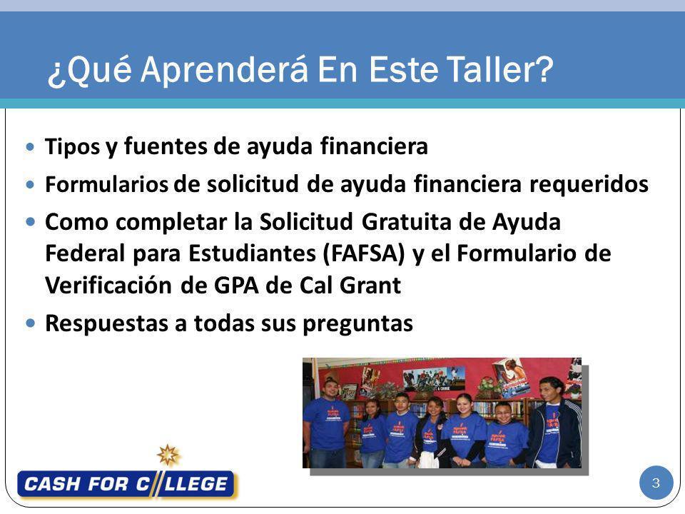 Tipos y fuentes de ayuda financiera Formularios de solicitud de ayuda financiera requeridos Como completar la Solicitud Gratuita de Ayuda Federal para