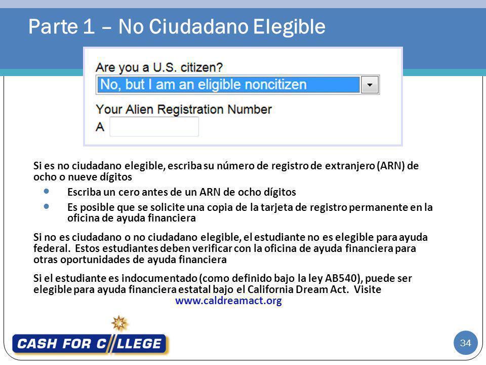 Parte 1 – No Ciudadano Elegible Si es no ciudadano elegible, escriba su número de registro de extranjero (ARN) de ocho o nueve dígitos Escriba un cero
