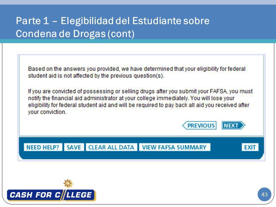 Parte 1 – Elegibilidad del Estudiante sobre Condena de Drogas (cont) 43