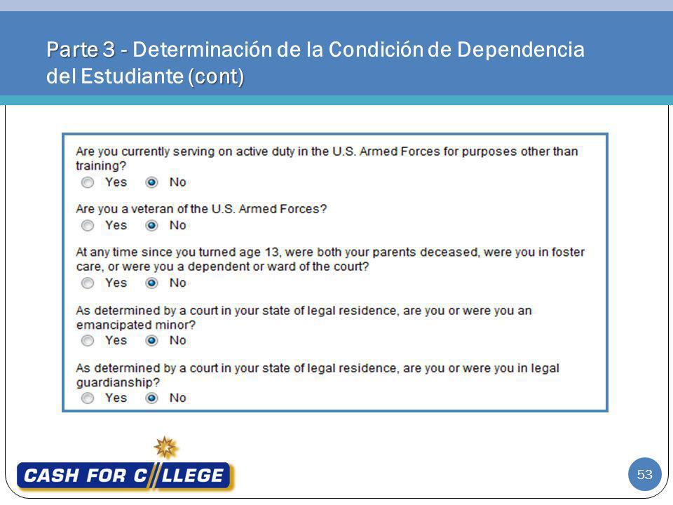 Parte 3 - (cont) Parte 3 - Determinación de la Condición de Dependencia del Estudiante (cont) 53