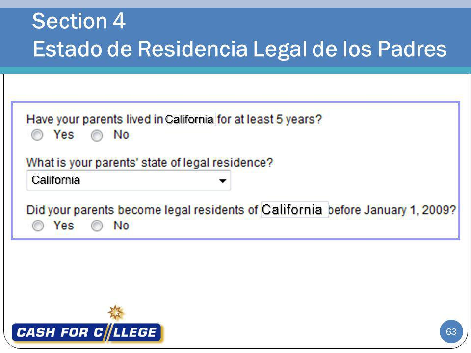 Section 4 Estado de Residencia Legal de los Padres 63 California California California