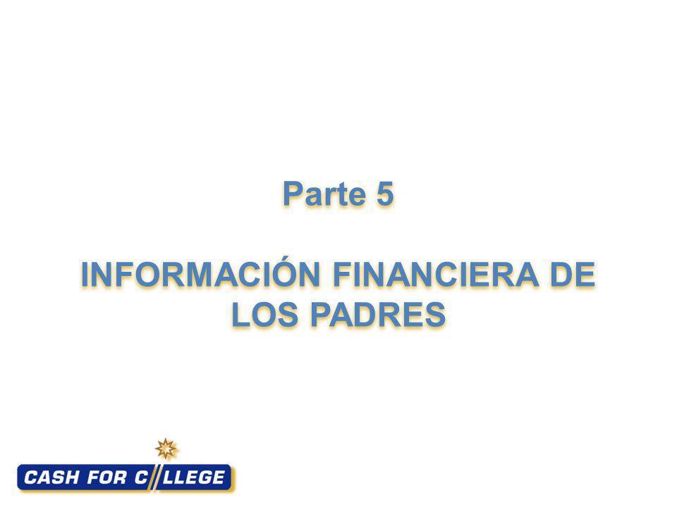 Parte 5 INFORMACIÓN FINANCIERA DE LOS PADRES