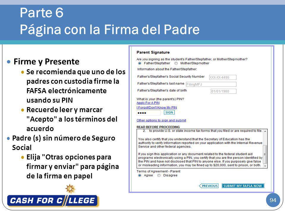 Parte 6 Página con la Firma del Padre 94 Firme y Presente Se recomienda que uno de los padres con custodia firme la FAFSA electrónicamente usando su P