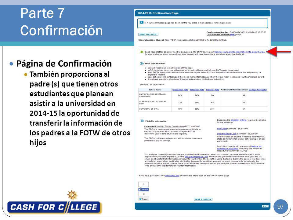 Parte 7 Confirmación 97 Página de Confirmación También proporciona al padre (s) que tienen otros estudiantes que planean asistir a la universidad en 2