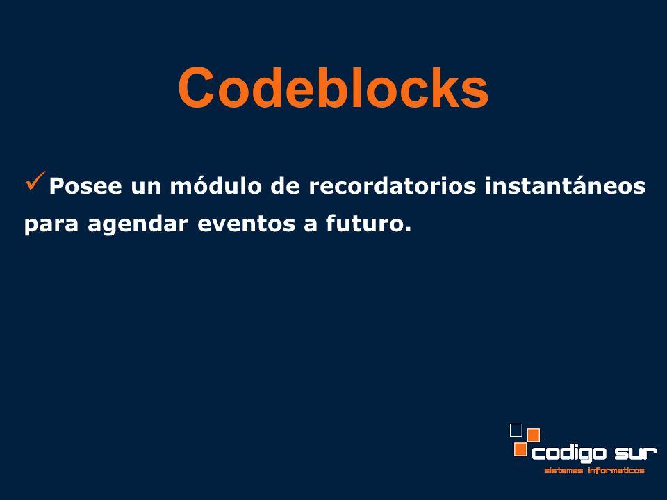 Posee un módulo de recordatorios instantáneos para agendar eventos a futuro. Codeblocks