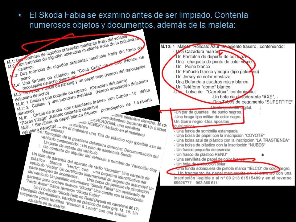 El Skoda Fabia se examinó antes de ser limpiado. Contenía numerosos objetos y documentos, además de la maleta: