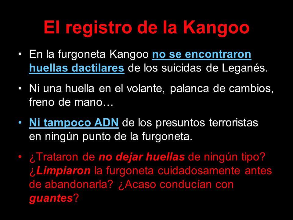 El registro de la Kangoo En la furgoneta Kangoo no se encontraron huellas dactilares de los suicidas de Leganés. Ni una huella en el volante, palanca