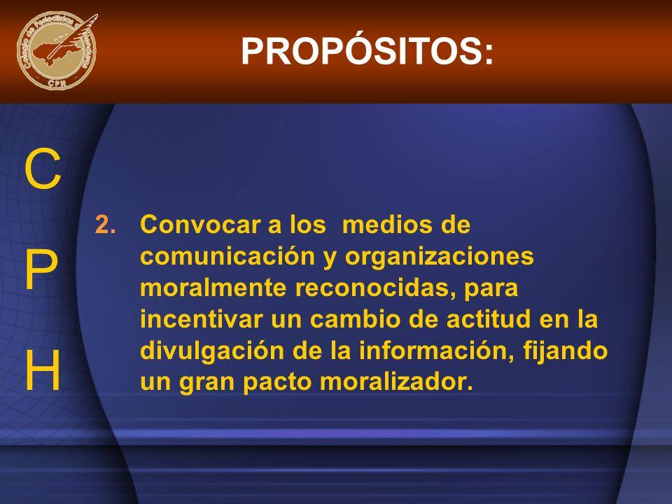 2.Convocar a los medios de comunicación y organizaciones moralmente reconocidas, para incentivar un cambio de actitud en la divulgación de la informac