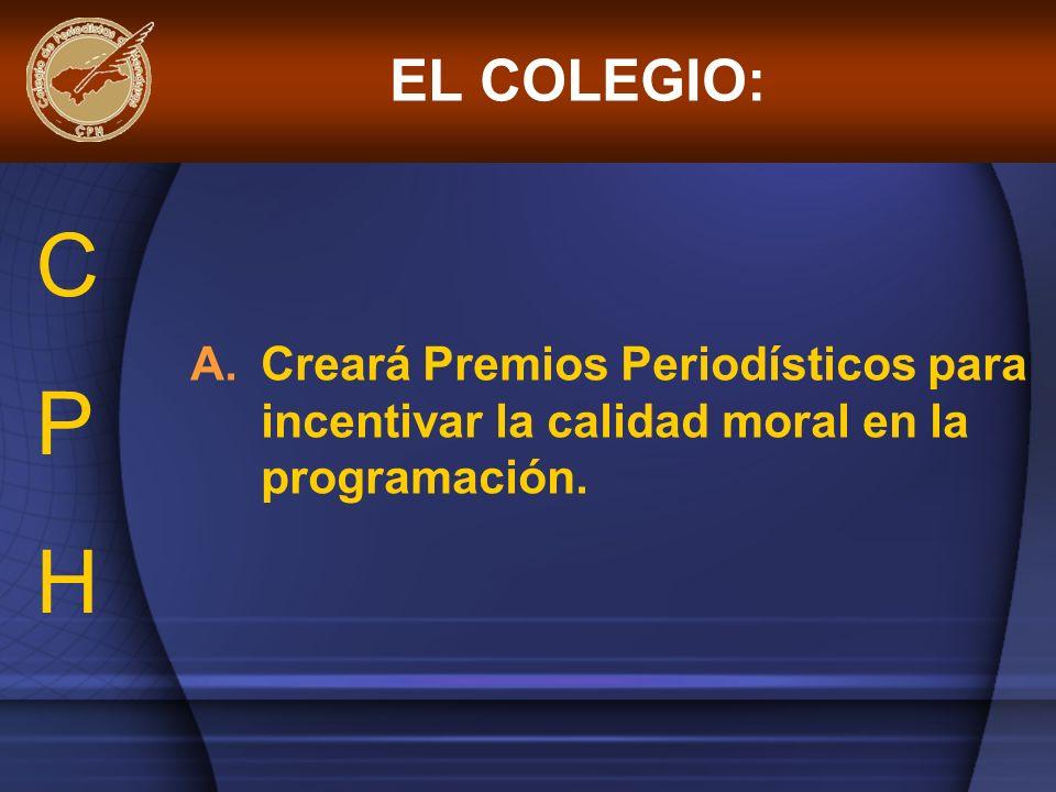 A.Creará Premios Periodísticos para incentivar la calidad moral en la programación. EL COLEGIO: CPHCPH