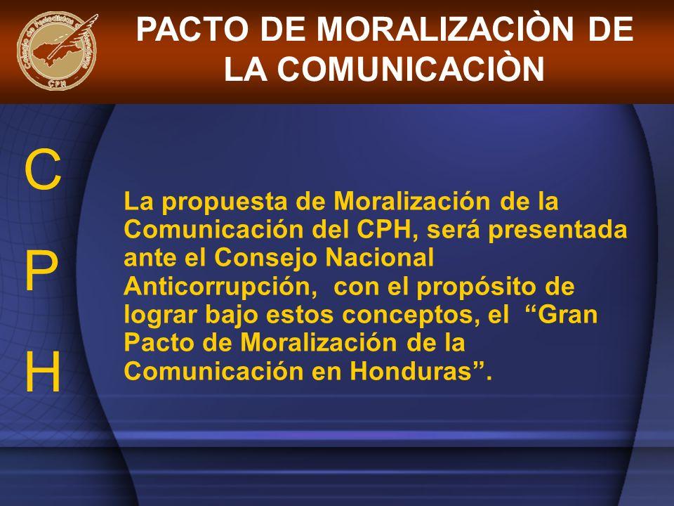La propuesta de Moralización de la Comunicación del CPH, será presentada ante el Consejo Nacional Anticorrupción, con el propósito de lograr bajo esto