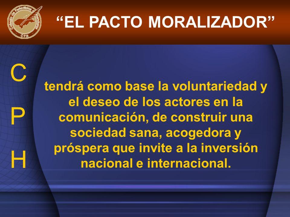 tendrá como base la voluntariedad y el deseo de los actores en la comunicación, de construir una sociedad sana, acogedora y próspera que invite a la i