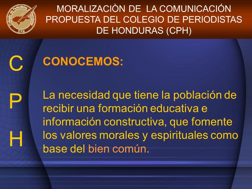 CONOCEMOS: La necesidad que tiene la población de recibir una formación educativa e información constructiva, que fomente los valores morales y espiri