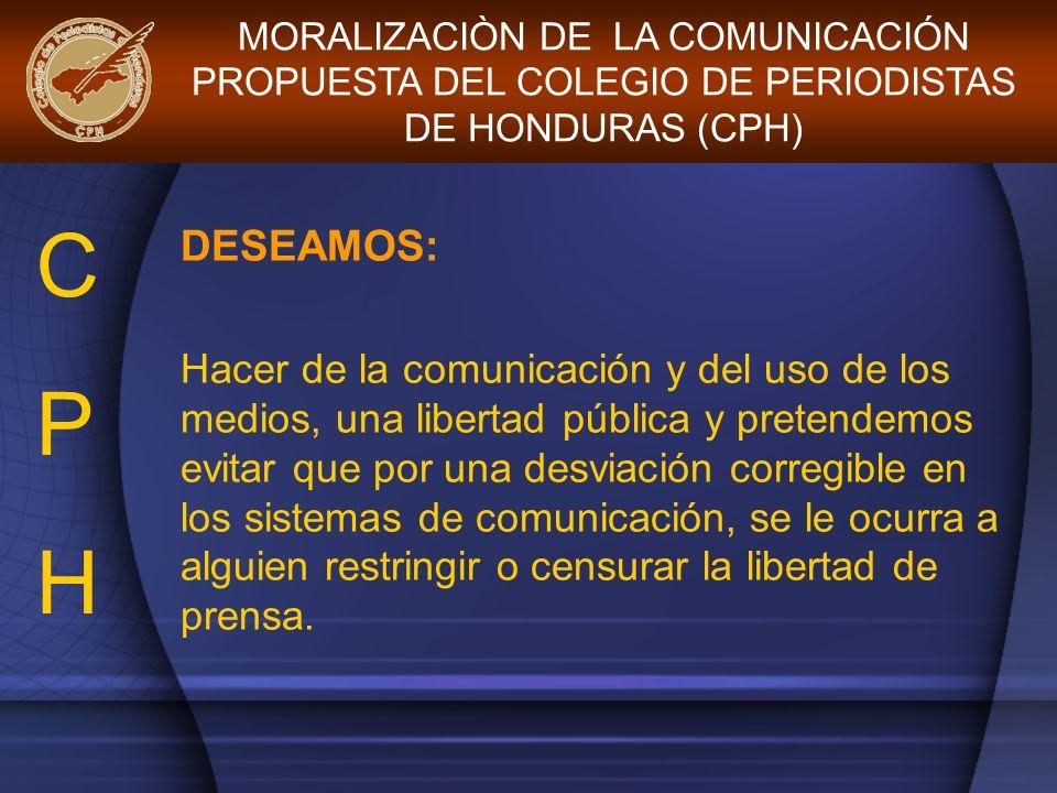 B.Promocionará un GRAN PACTO DE MORALIZACIÓN DE LA COMUNICACIÓN. EL COLEGIO: CPHCPH