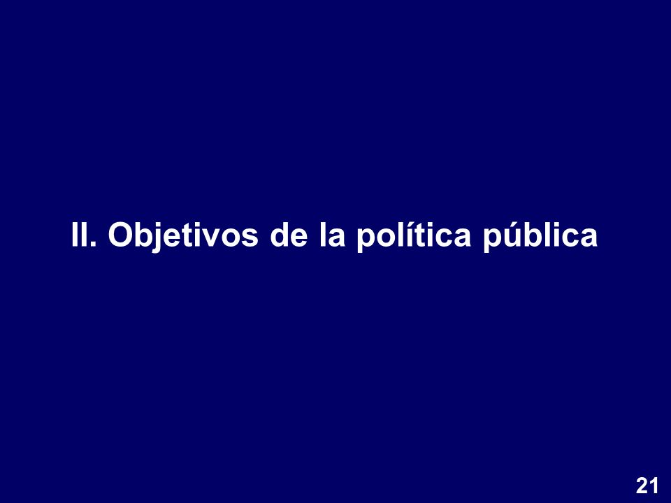 II. Objetivos de la política pública 21