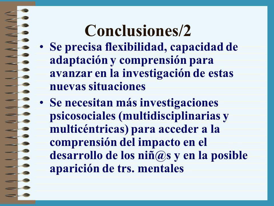 Conclusiones/2 Se precisa flexibilidad, capacidad de adaptación y comprensión para avanzar en la investigación de estas nuevas situaciones Se necesita