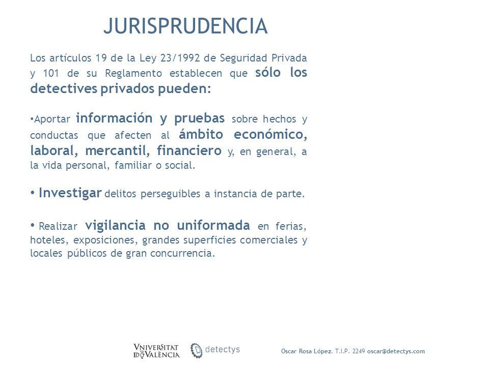Los artículos 19 de la Ley 23/1992 de Seguridad Privada y 101 de su Reglamento establecen que sólo los detectives privados pueden: Aportar información