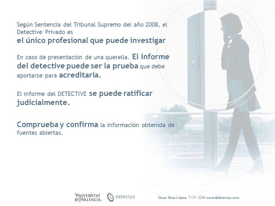 Según Sentencia del Tribunal Supremo del año 2008, el Detective Privado es el único profesional que puede investigar En caso de presentación de una qu