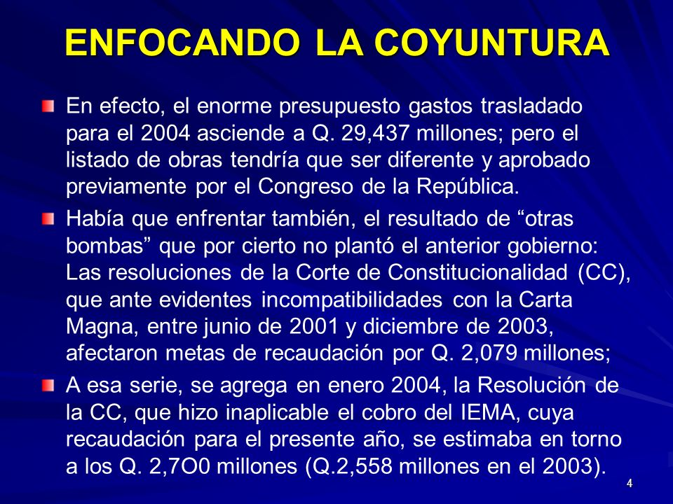 4 En efecto, el enorme presupuesto gastos trasladado para el 2004 asciende a Q. 29,437 millones; pero el listado de obras tendría que ser diferente y