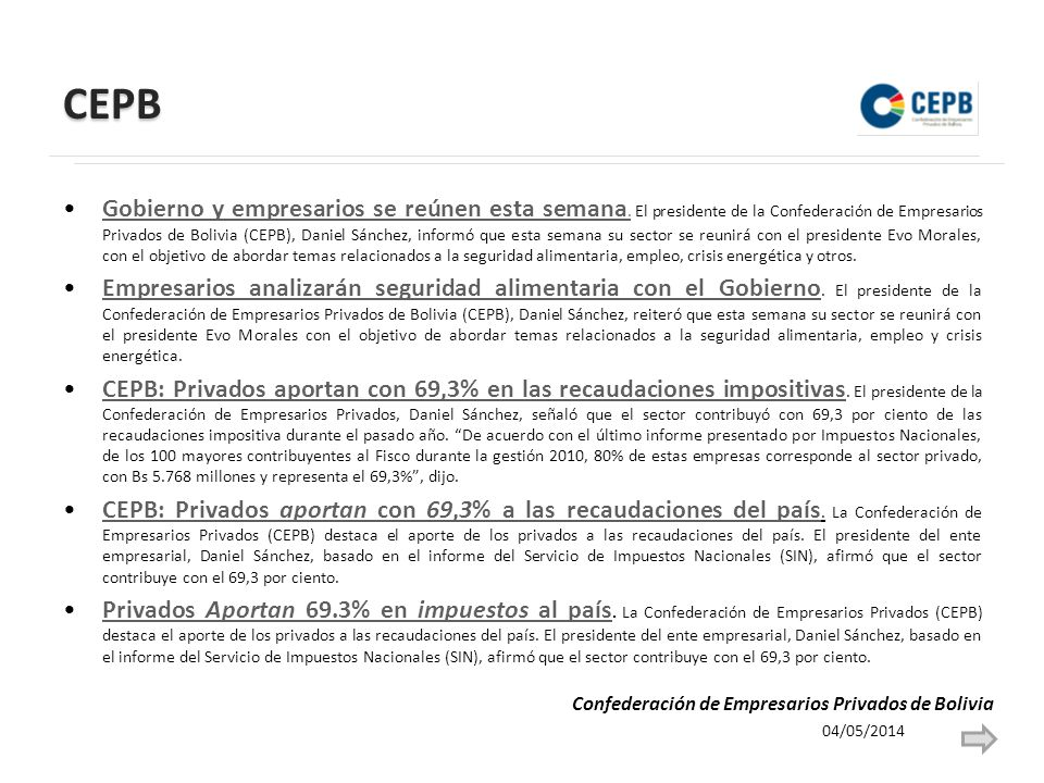 CEPB Gobierno y empresarios se reúnen esta semana. El presidente de la Confederación de Empresarios Privados de Bolivia (CEPB), Daniel Sánchez, inform