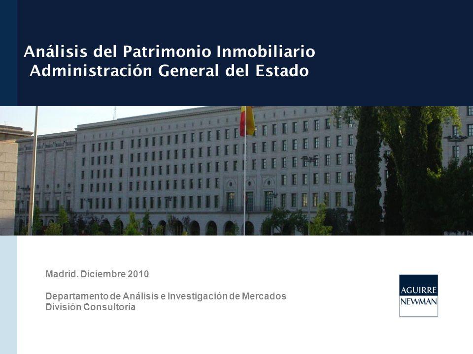 Análisis del Patrimonio Inmobiliario Administración General del Estado Madrid. Diciembre 2010 Departamento de Análisis e Investigación de Mercados Div